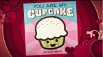 YOU ARE MY CUPCAKE trailer